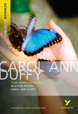 Selected Poems of Carol Ann Duffy: York Notes Advanced - Duffy, Carol Ann