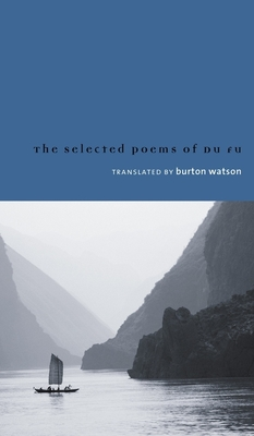 Selected Poems of Du Fu - Watson, Burton, Professor (Translated by)