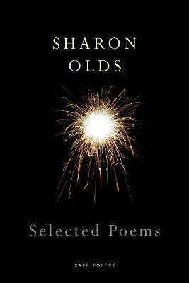 Selected Poems. Sharon Olds - Olds, Sharon