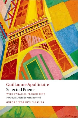 Selected Poems: with parallel French text - Apollinaire, Guillaume, and Sorrell, Martin, Sir (Translated by)