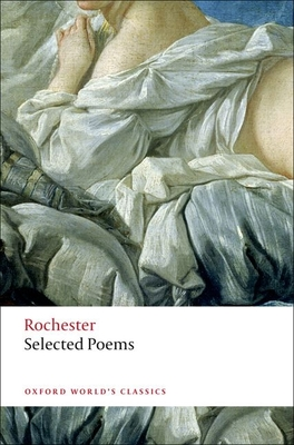 Selected Poems - Rochester, John Wilmot Earl of, and Davis, Paul, and Kilgour, Maggie