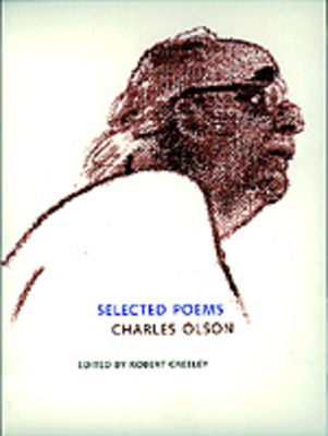 Selected Poems - Olson, Charles, Professor, and Creeley, Robert (Editor)