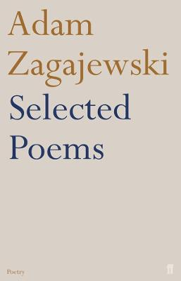 Selected Poems - Zagajewski, Adam