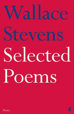 Selected Poems - Stevens, Wallace