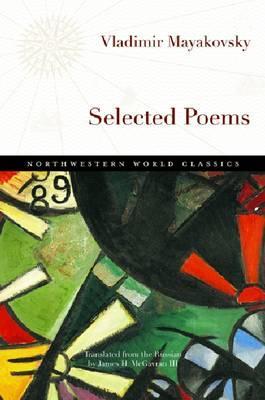 Selected Poems - Mayakovsky, Vladimir, and McGavran, James H