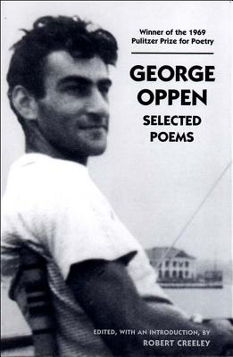 Selected Poems - Creeley, Robert (Editor), and Oppen, George
