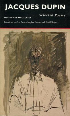 Selected Poems - Dupin, Jacques, and Auster, Paul (Translated by), and Caws, Mary Ann (Introduction by)