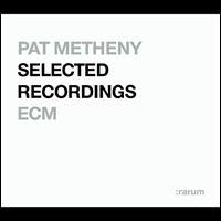 Selected Recordings (Rarum IX) - Pat Metheny