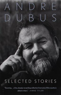 Selected Stories - Dubus, Andre