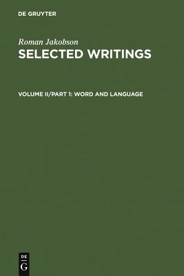 Selected Writings: Word and Language v. 2 - Jakobson, Roman