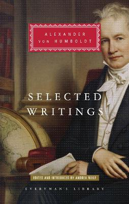 Selected Writings - Humboldt, Alexander von, and Wulf, Andrea (Editor)