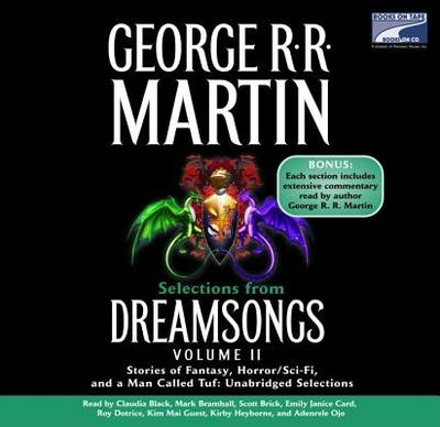 Selections from Dreamsongs 2: Stories of Fantasy, Horror/Sci-Fi, and a Man Called Tuf: Unabridged Selections - Martin, George R R, and Various (Read by)