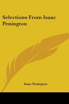 Selections from Isaac Penington - Penington, Isaac