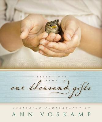 Selections from One Thousand Gifts: Finding Joy in What Really Matters - Voskamp, Ann