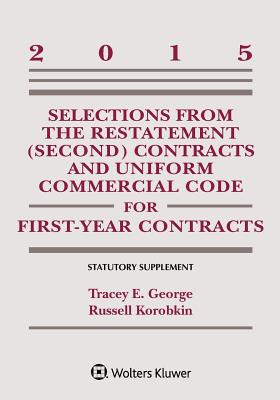 Selections from the Restatement (Second) and Uniform Commercial Code for First-Year Contracts: 2015 Statutory Supplement - Korobkin, Russell