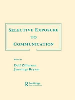 Selective Exposure To Communication - Zillmann, Dolf (Editor), and Bryant, Jennings (Editor)