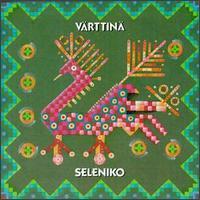 Seleniko - Värttinä