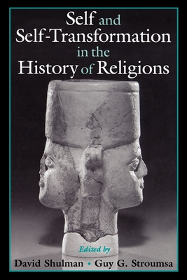 Self and Self-Transformation in the History of Religions - Shulman, David (Editor)