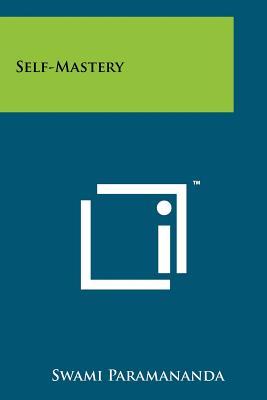Self-Mastery - Paramananda, Swami