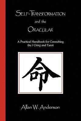 Self-Transformation and the Oracular - Anderson, Allan W