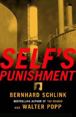 Self's Punishment - Schlink, Bernhard, and Popp, Walter, and Morrison, Rebecca (Translated by)