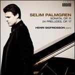 Selim Palmgren: Sonata, Op. 11; 24 Preludes, Op. 17