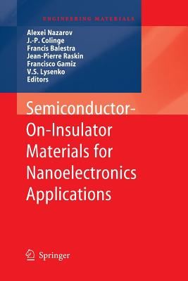 Semiconductor-On-Insulator Materials for Nanoelectronics Applications - Nazarov, Alexei (Editor)