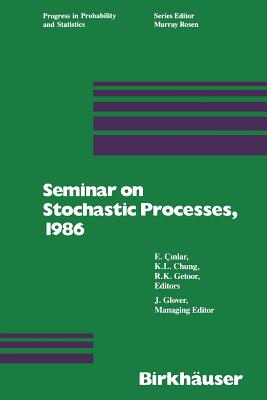 Seminar on Stochastic Processes, 1986 - Glover