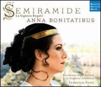 Semiramide: La Signora Regale - Arias & Scenes from Porpora to Rossini - Alessandro Monga (critical edition); Anna Bonitatibus (mezzo-soprano); Davide Verga (critical edition); Elena Spotti (harp);...