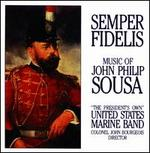 Semper Fidelis: Music of John Philip Sousa