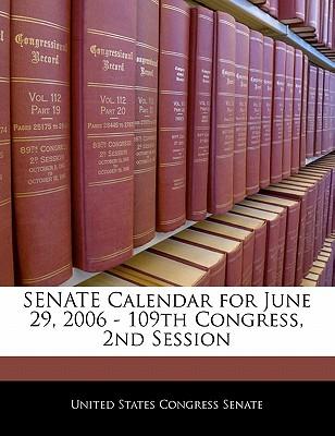 Senate Calendar for June 29, 2006 - 109th Congress, 2nd Session - United States Congress Senate (Creator)