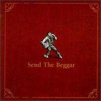 Send the Beggar - Send the Beggar