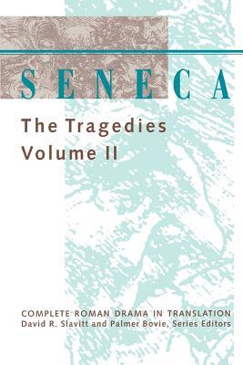 Seneca: The Tragedies - Seneca, and Slavitt, David R (Translated by)