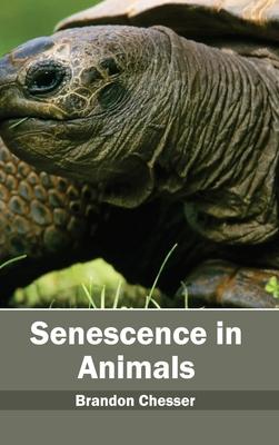 Senescence in Animals - Chesser, Brandon (Editor)