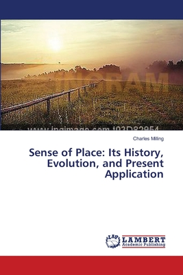 Sense of Place: Its History, Evolution, and Present Application - Milling Charles