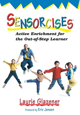 Sensorcises: Active Enrichment for the Out-Of-Step Learner - Glazener, Laurie