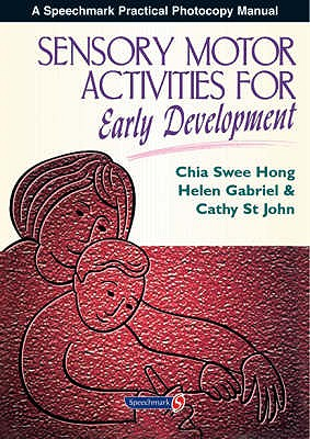 Sensory Motor Activities for Early Development - Hong, Chia Swee, and St. John, Cathy, and Gabriel, Helen