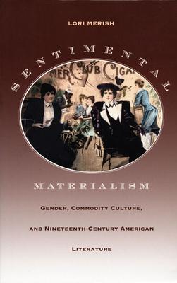 Sentimental Materialism-PB - Merish, Lori