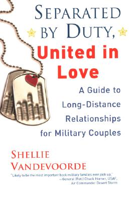 Separated by Duty, United in Love - Vandevoorde, Shellie