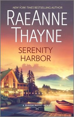 Serenity Harbor: A Heartwarming Small Town Romance - Thayne, Raeanne