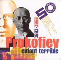 Sergei Prokofiev, Enfant Terrible (1891-1953): A 50th Anniversary Celebration - Alexandr Morozov (vocals); Andrei Gavrilov (piano); Anna Netrebko (vocals); Ekaterina Solovyeva (vocals); Evgeny Akimov (vocals); Gabrieli String Quartet; Galina Gorchakova (vocals); Gennady Bezzubenkov (vocals); Gil Shaham (violin)