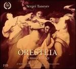 Sergei Taneyev: Oresteia - A music trilogy