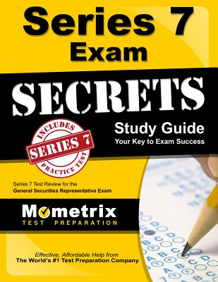Series 7 Exam Secrets Study Guide: Series 7 Test Review for the General Securities Representative Exam - Series 7 Exam Secrets Test Prep (Editor)