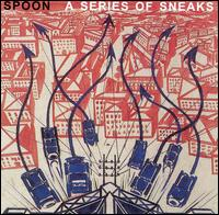 Series of Sneaks [US Bonus Tracks] - Spoon