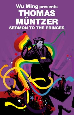 Sermon to the Princes - Muntzer, Thomas, and Wu, Ming (Editor), and Baylor, Michael G (Translated by)
