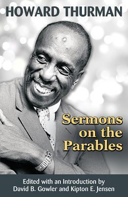 Sermons on the Parables - Thurman, Howard