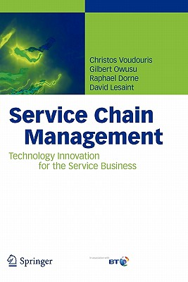 Service Chain Management: Technology Innovation for the Service Business - Voudouris, Christos, and Owusu, Gilbert, and Dorne, Raphael