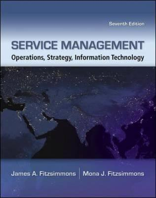 Service Management: Operations, Strategy, Information Technology - Fitzsimmons, James A., and Fitzsimmons, Mona J.