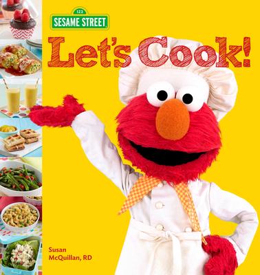 Sesame Street Let's Cook! - Sesame Workshop, and McQuillan, Susan, Rd