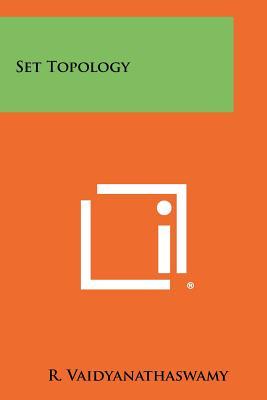 Set Topology - Vaidyanathaswamy, R